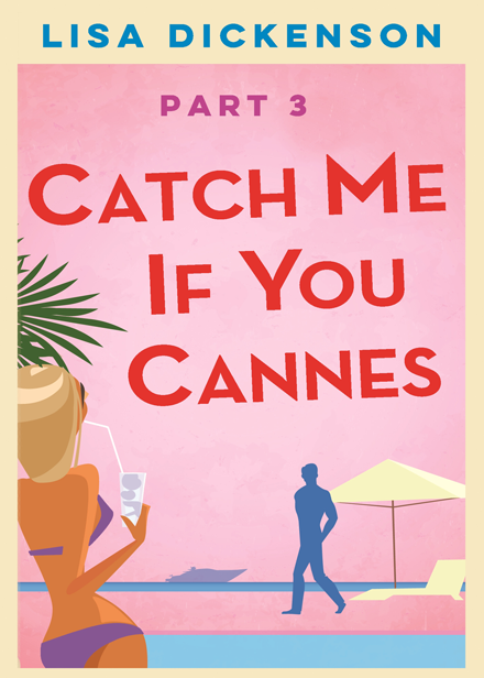Catch Me If You Cannes (Part 3)