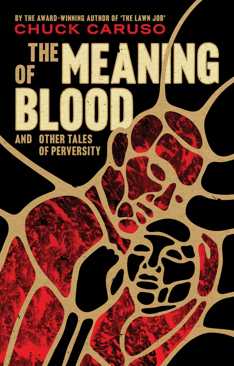 The Meaning Of Blood And Other Tales Of Perversity